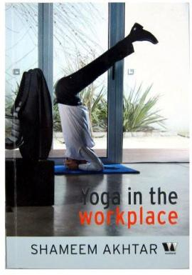 Yoga in the Workplace Shameem Akhtar