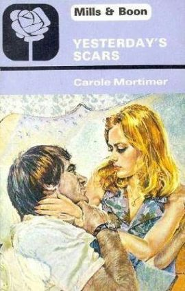 Yesterday's Scars Carole Mortimer