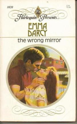 The Wrong Mirror Emma Darcy