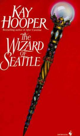 The Wizard of Seattle Kay Hooper