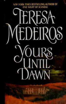 Yours Until Dawn Teresa Medeiros
