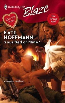 Your Bed or Mine? Kate Hoffmann