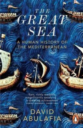 The Great Sea: A Human History of the Mediterranean David Abulafia