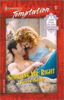 Seducing Mr. Right Cherry Adair